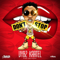 Vybz Kartel - Don't Stop (Explicit)