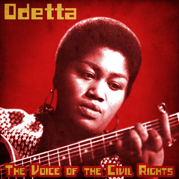 Odetta - The Voice of the Civil Rights Movement (Remastered)