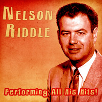 Nelson Riddle - Performing All His Hits! (Remastered)