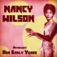 Nancy Wilson - Anthology: Her Early Years (Remastered)
