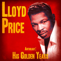 Lloyd Price - Anthology: His Golden Years (Remastered)