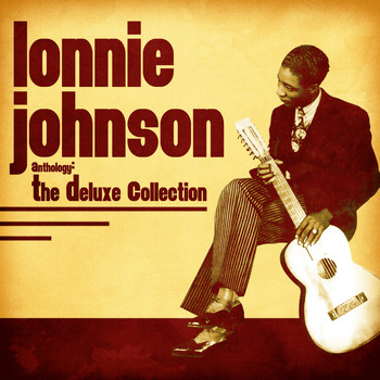 Lonnie Johnson - Anthology: The Deluxe Collection (Remastered)