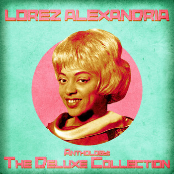 Lorez Alexandria - Anthology: The Deluxe Collection (Remastered)