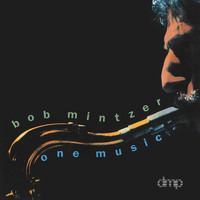 Bob Mintzer - One Music