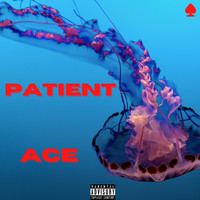 Ace - Patient (Explicit)