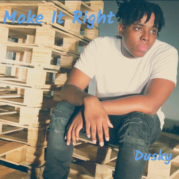 Dusky - Make It Right (Explicit)