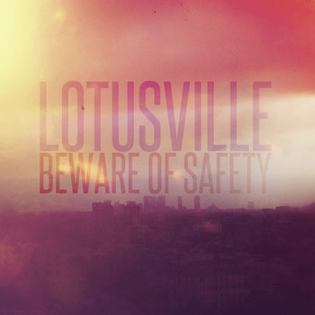 Beware Of Safety - Lotusville