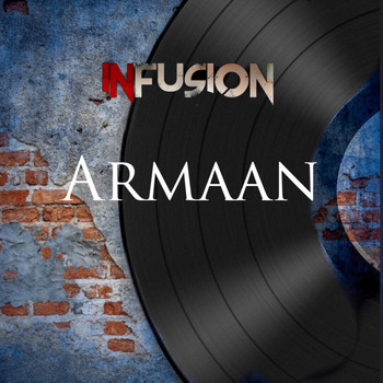 Infusion - Armaan