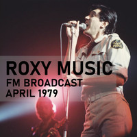 Roxy Music - Roxy Music FM Broadcast April 1979