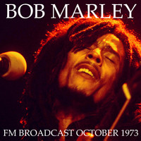 Bob Marley & The Wailers - Bob Marley & The Wailers FM Broadcast October 1973
