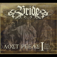 Bride - The Lost Reels, Vol. 1 (Retroarchives Edition)