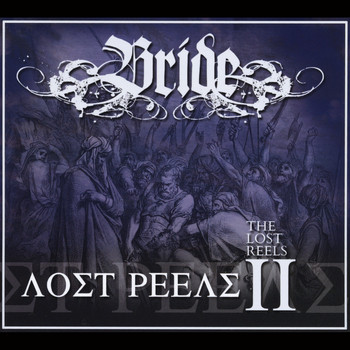 Bride - The Lost Reels, Vol. 2 (Retroarchives Edition)