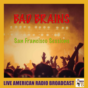 Bad Brains - San Francisco Sessions (Live)