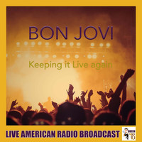 Bon Jovi - Keeping It Live Again (Live)