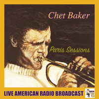 Chet Baker - Paris Sessions (Live)