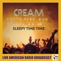 Cream - Sleepy Time Time (Live)