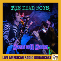 Dead Boys - Son Of Sam (Live)