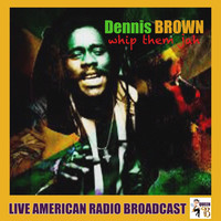 Dennis Brown - Whip Them Jah (Live)