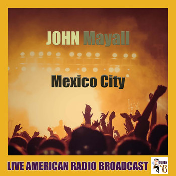 John Mayall - Mexico City (Live)