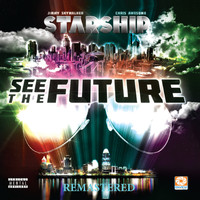 Starship - See the Future (Remastered) (Explicit)