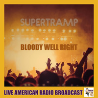 Supertramp - Bloody Well Right (Live)