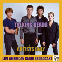 Talking Heads - Artists Only (Live)