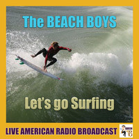 The Beach Boys - Let's Go Surfing (Live)