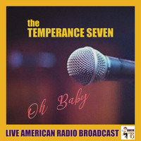 The Temperance Seven - Oh Baby (Live)