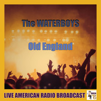 The Waterboys - Old England (Live)