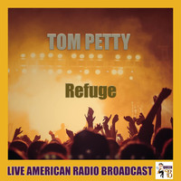 Tom Petty - Refuge (Live)