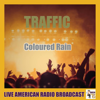 Traffic - Coloured Rain (Live)
