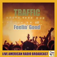 Traffic - Feelin' Good (Live)