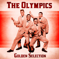 The Olympics - Golden Selection (Remastered)