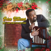 Brian Williams - Baby Come Home for Christmas
