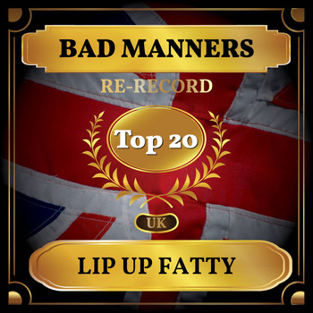 Bad Manners - Lip Up Fatty (UK Chart Top 40 - No. 15)