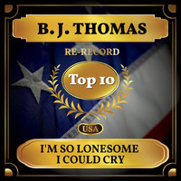 B. J. THOMAS - I'm So Lonesome I Could Cry (Billboard Hot 100 - No 8)
