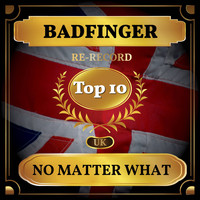 Badfinger - No Matter What (UK Chart Top 40 - No. 5)