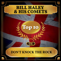 Bill Haley & His Comets - Don't Knock the Rock (UK Chart Top 40 - No. 7)