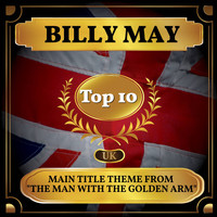 "Billy May - Main Title Theme from ""The Man with the Golden Arm"" (UK Chart Top 40 - No. 9)"