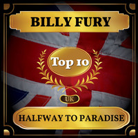 Billy Fury - Halfway to Paradise (UK Chart Top 40 - No. 3)