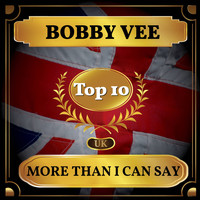 Bobby Vee - More Than I Can Say (UK Chart Top 40 - No. 4)