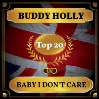 Buddy Holly - Baby I Don't Care (UK Chart Top 40 - No. 12)
