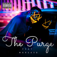 Djmarcosd featuring Marcosd - The Purge (Explicit)