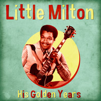 Little Milton - His Golden Years (Remastered)