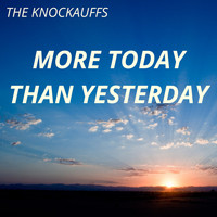 The Knockauffs - More Today Than Yesterday
