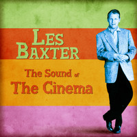 Les Baxter - The Sound of the Cinema (Remastered)