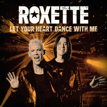 Roxette - Let Your Heart Dance With Me