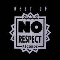 Various Artists - Best of No Respect Records
