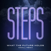 Steps - What the Future Holds (Cahill Remix)