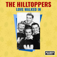 The Hilltoppers - Love Walked In (95)